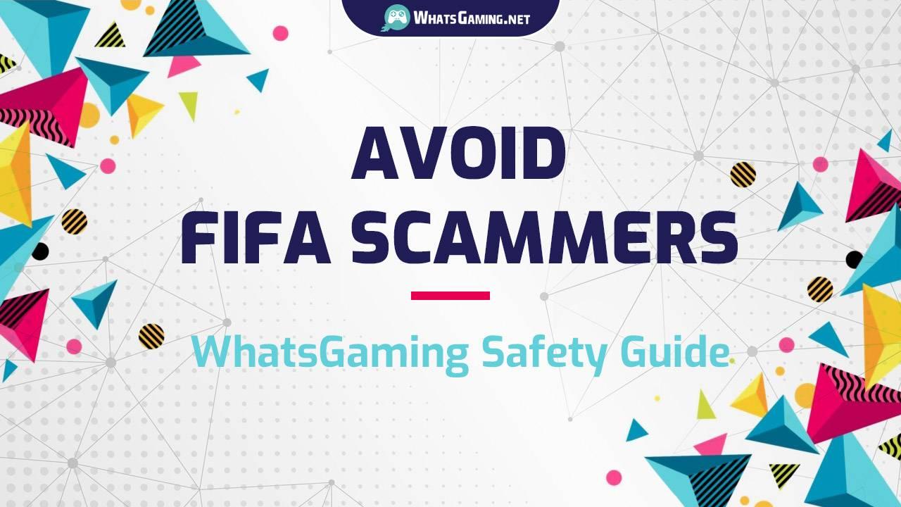 Evite las estafas en FIFA - Guía de seguridad de WhatsGaming