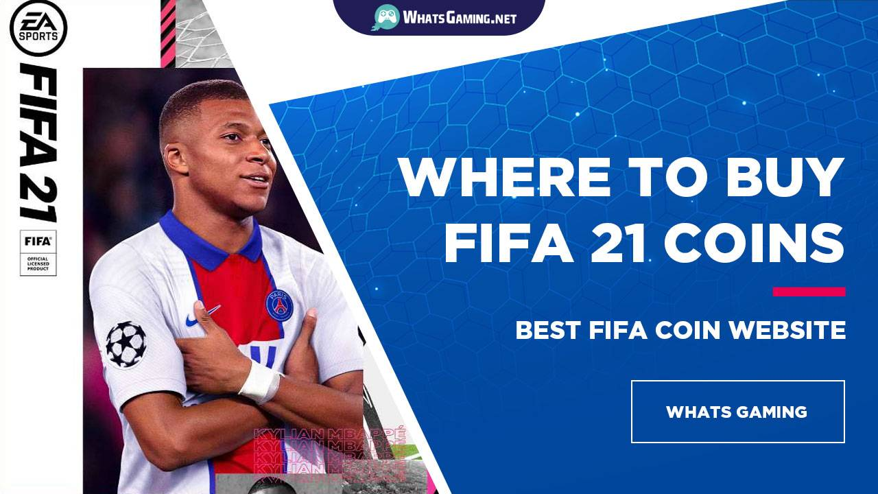 Where to Buy FIFA 21 Coins From