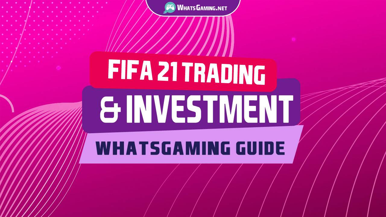 So investieren Sie in FIFA 21 - WhatsGaming Guide