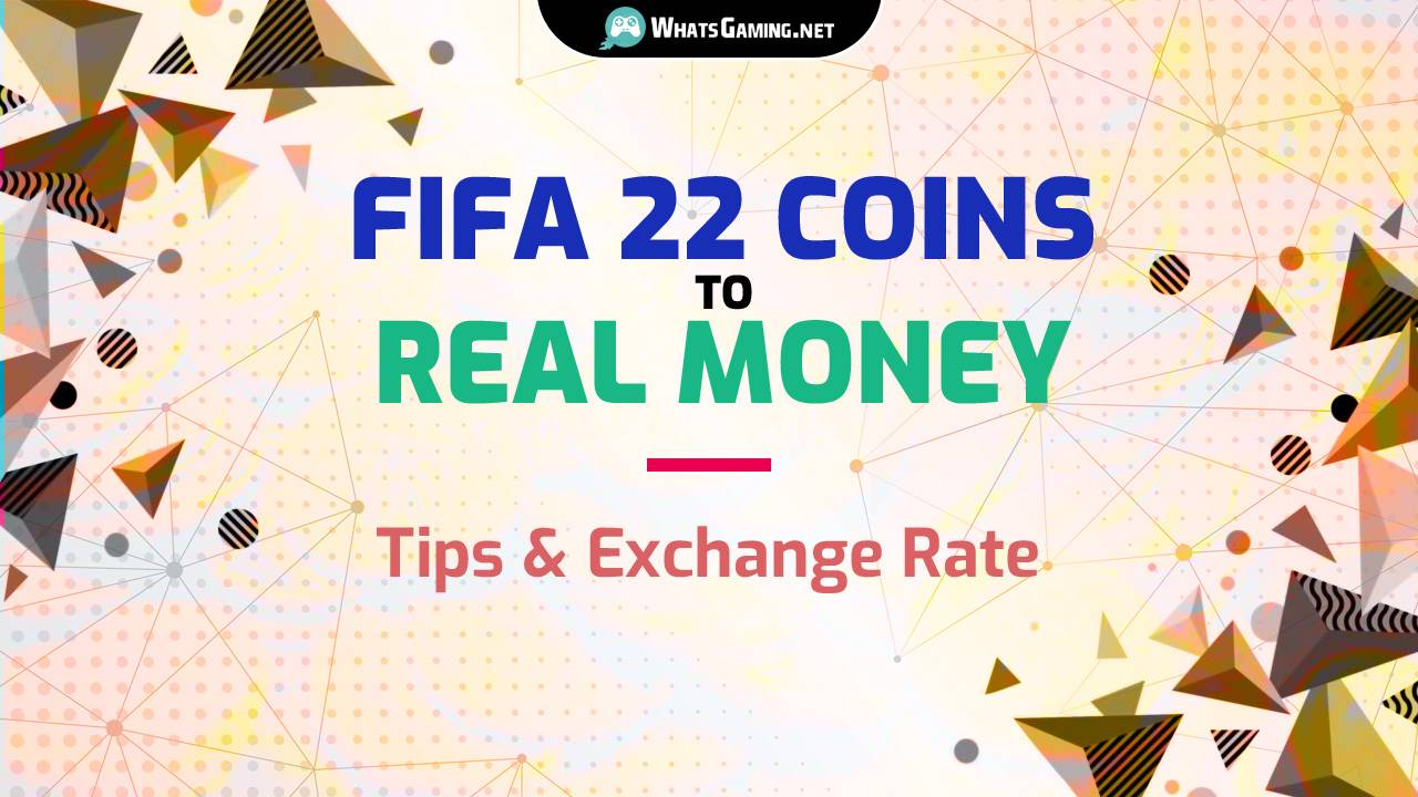 FIFA 22 Coins to Real Money Exchange Rate