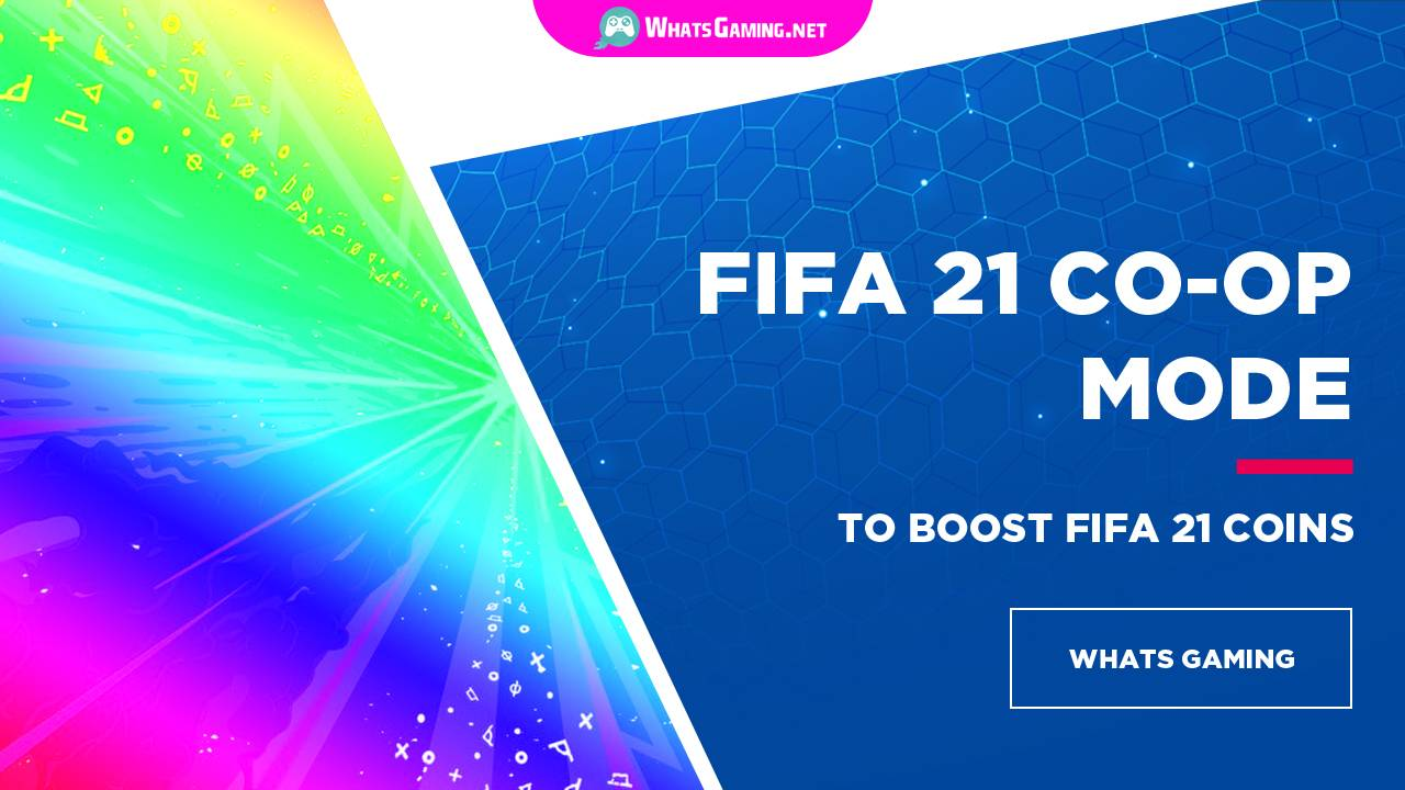 Boost Earning FIFA 21 Coins with Co-Ops