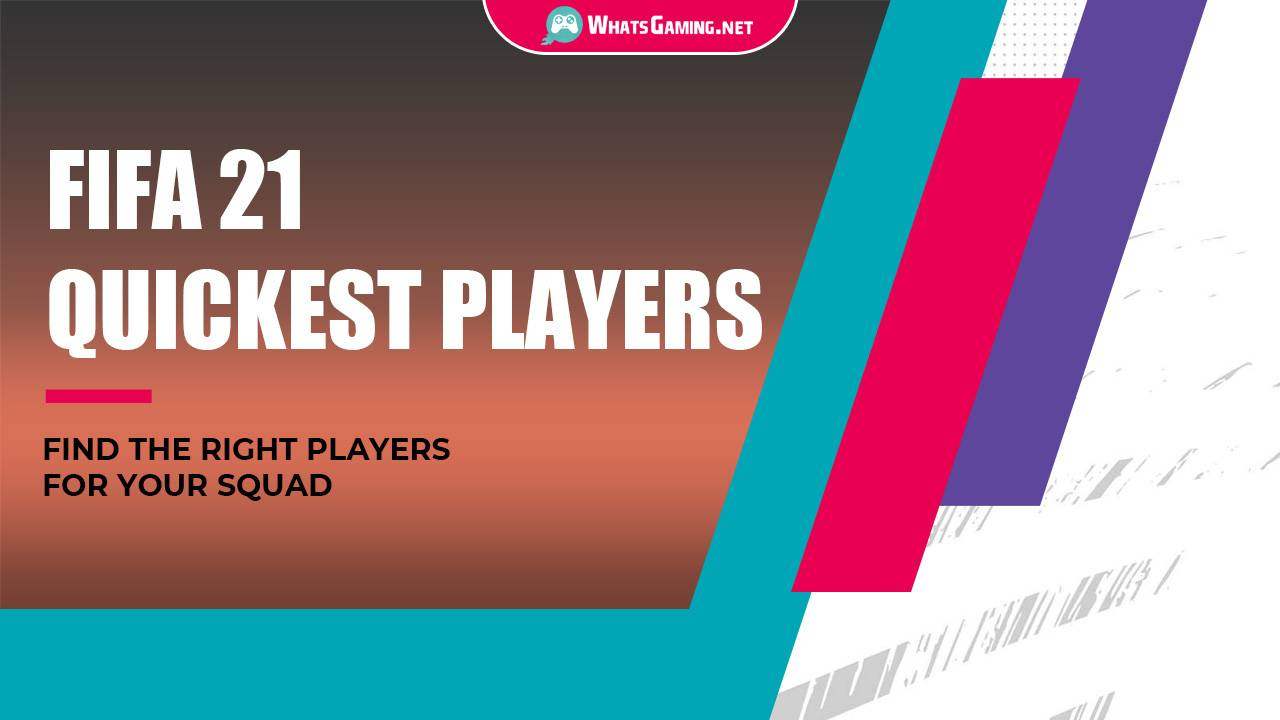 FIFA 21 Quickest Players