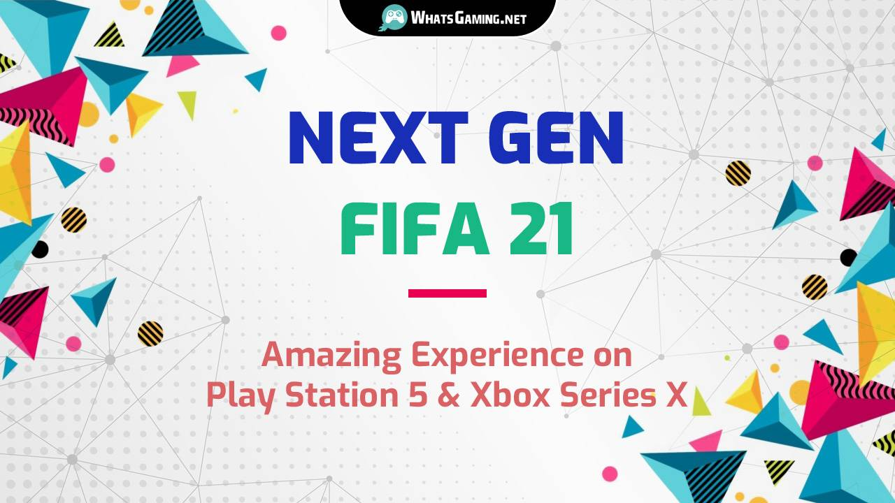 First Launch of FIFA 21 on Next-Gen Consoles PS5 & Xbox Series X/S