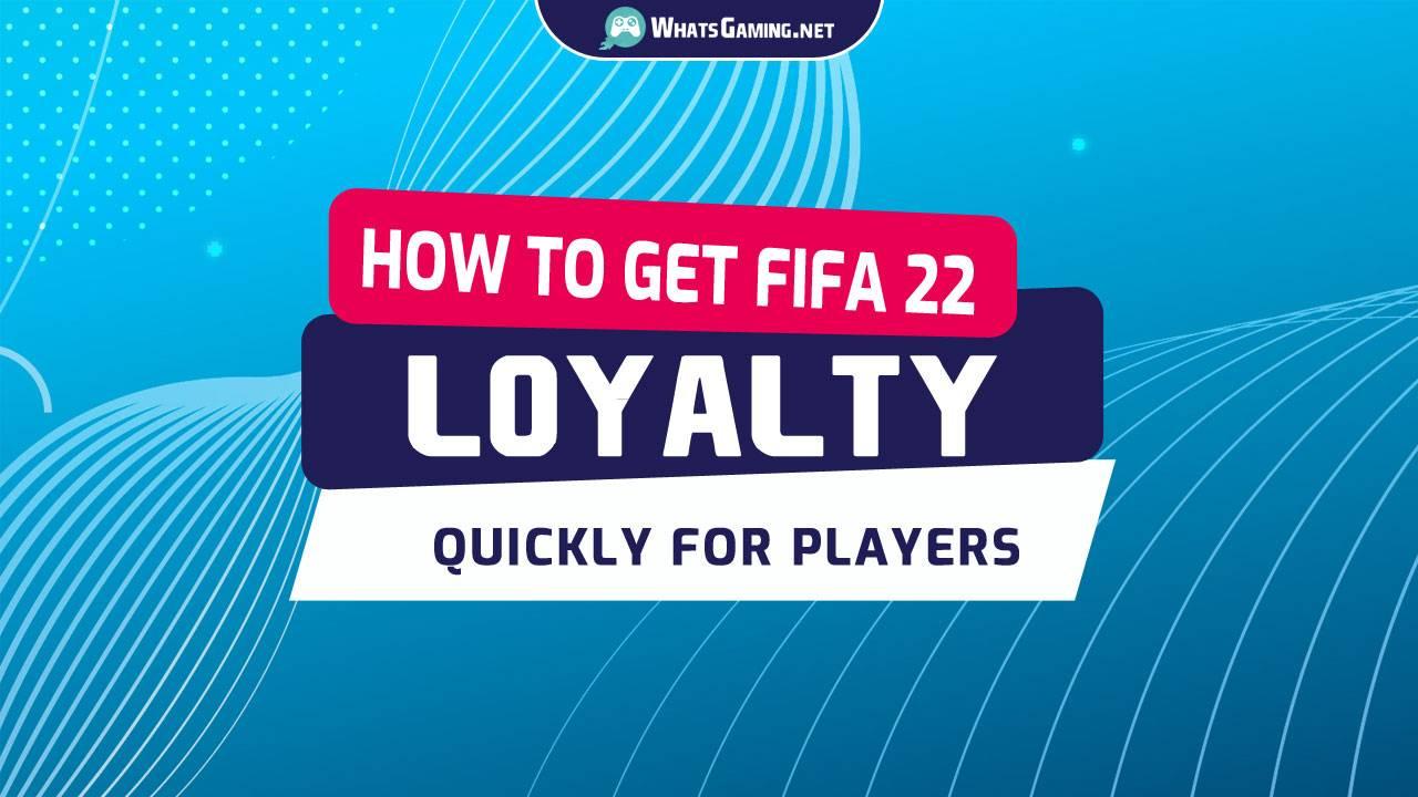 FIFA 22 - Wie man schnell Loyalität bekommt