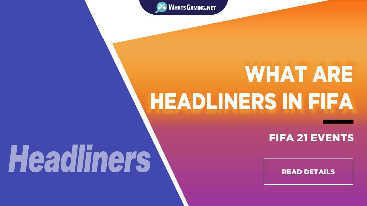 Was sind Headliners in der FIFA