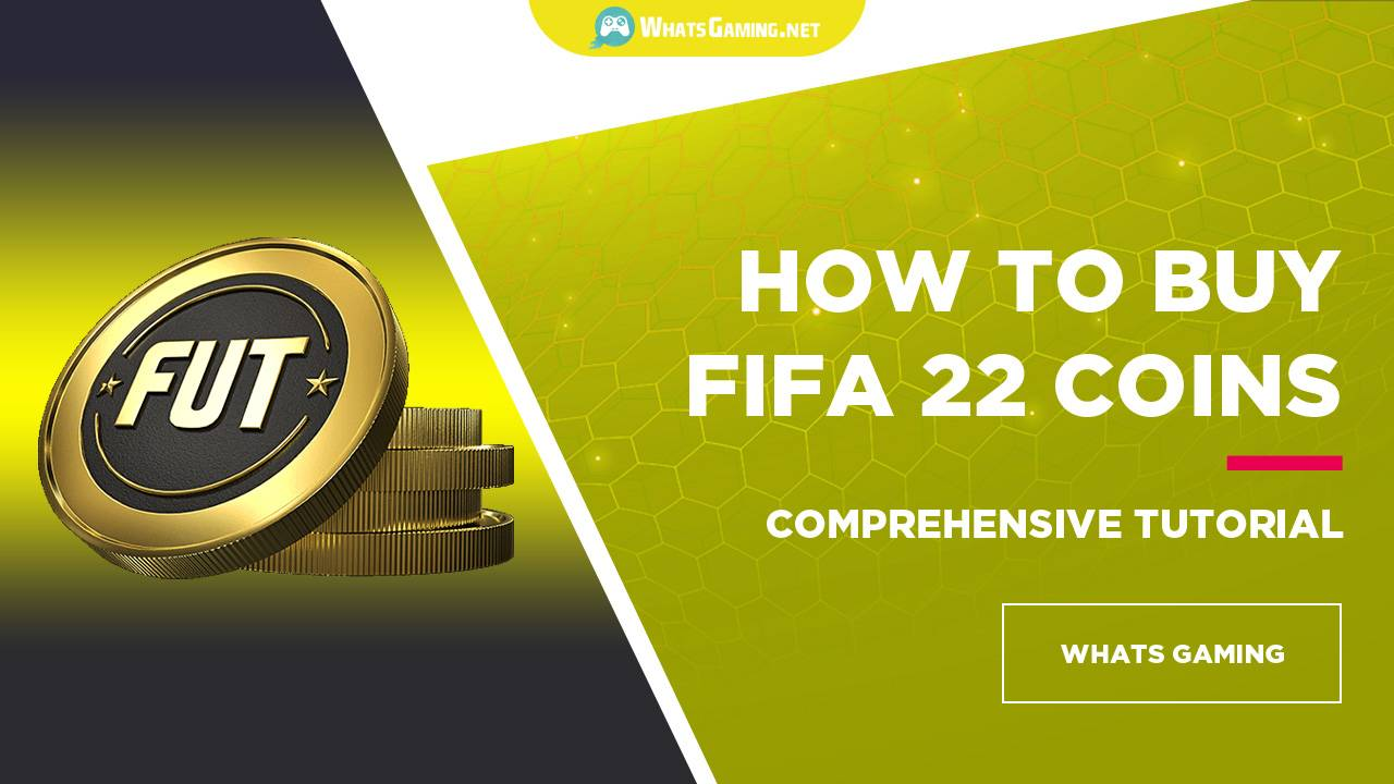 How to Buy FIFA 22 Coins - Comprehensive Tutorial
