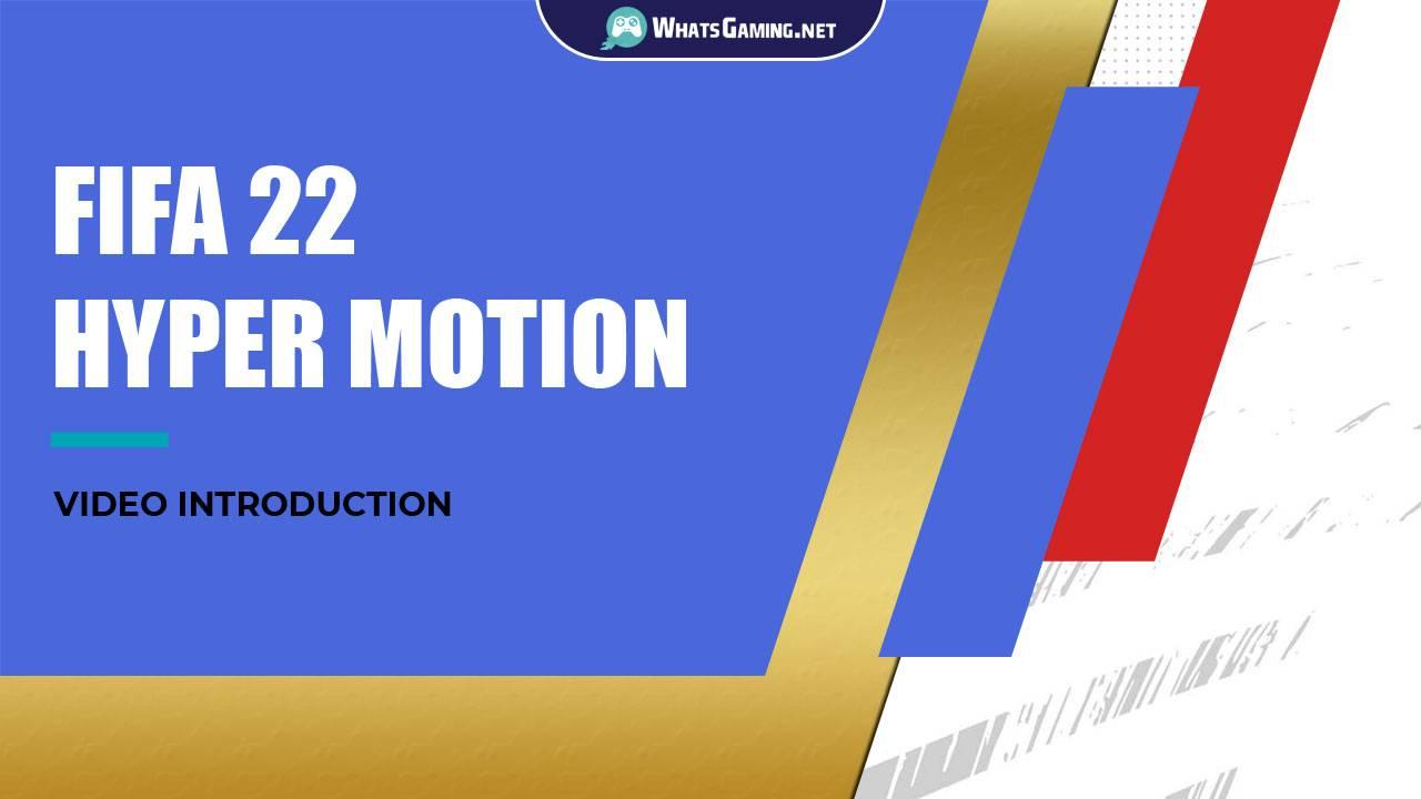 FIFA 22 HyperMotion Technology - Video Presentation
