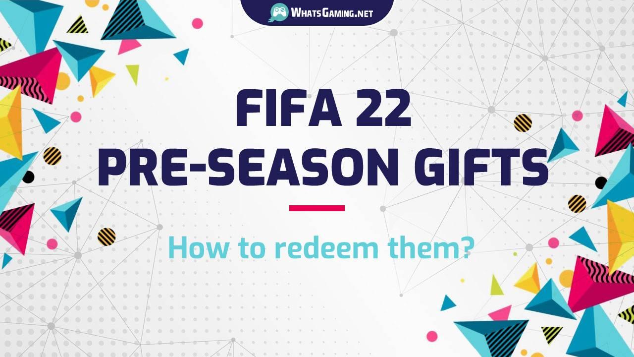 FIFA 22-Pre-Season-Geschenke – wie man sie verwendet