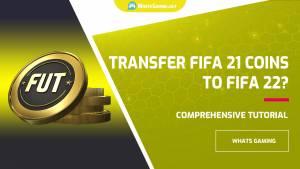 ¿Puedes transferir monedas de FIFA 21 a FIFA 22?