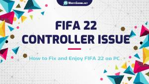 How to Fix Controller Not Recognized for FIFA 22 on PC