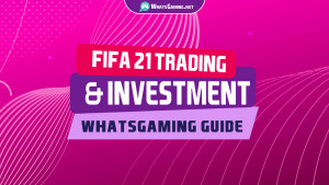 How to Invest in FIFA 21