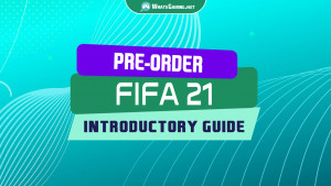 FIFA 21 Official Trailer, Pre-Order & Release Date