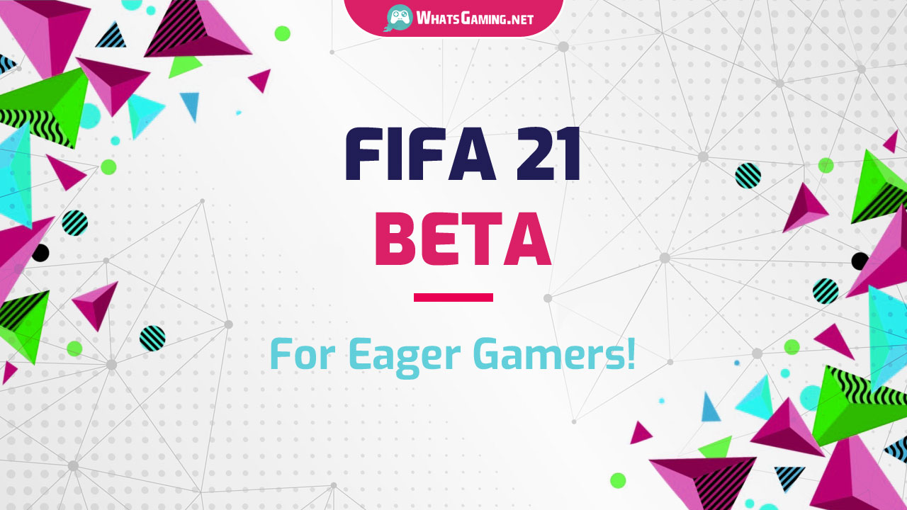 FIFA 21 Beta for Eager Gamers