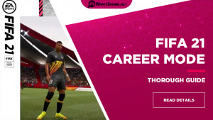 FIFA 21 Career Mode Guide