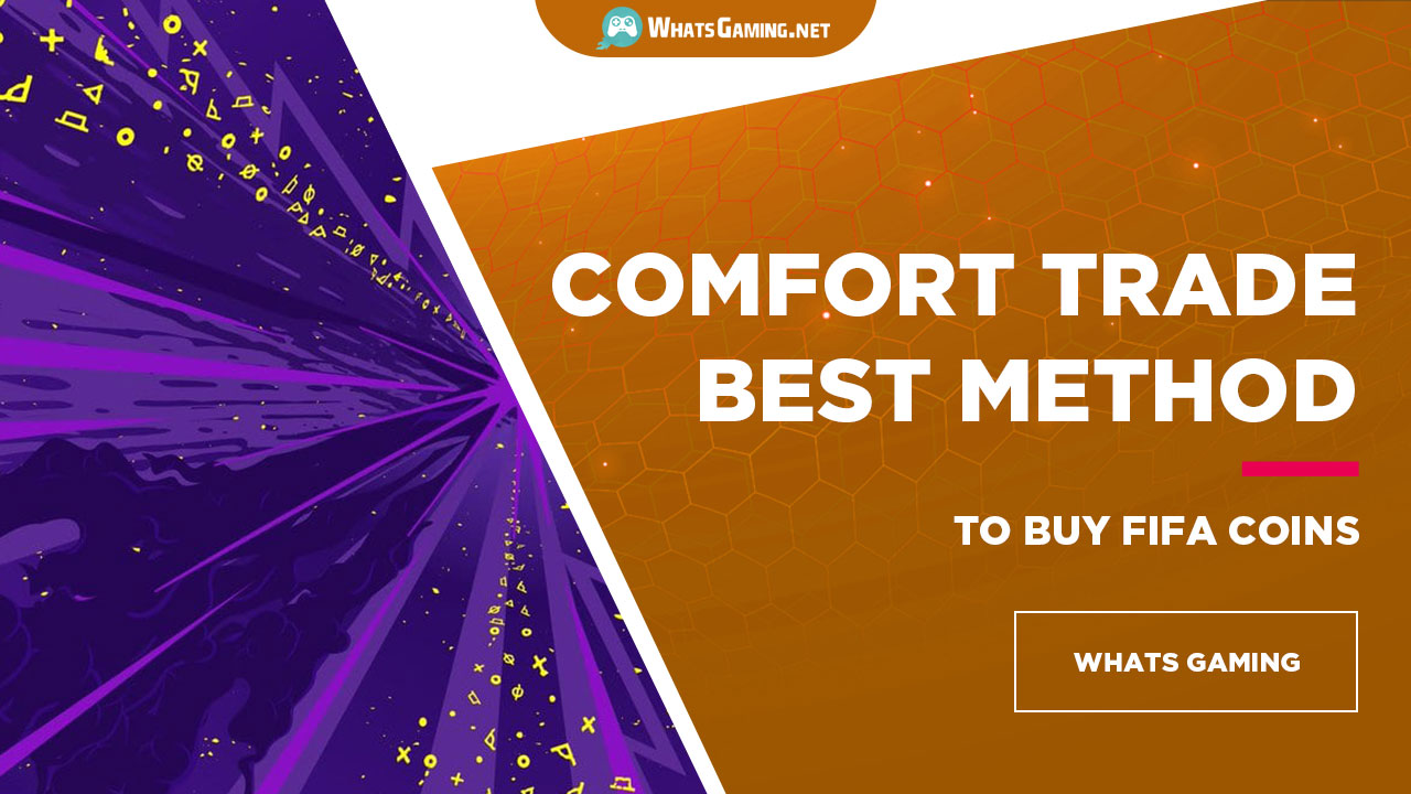 Comfort Trade, Best way to Buy Fifa Coin
