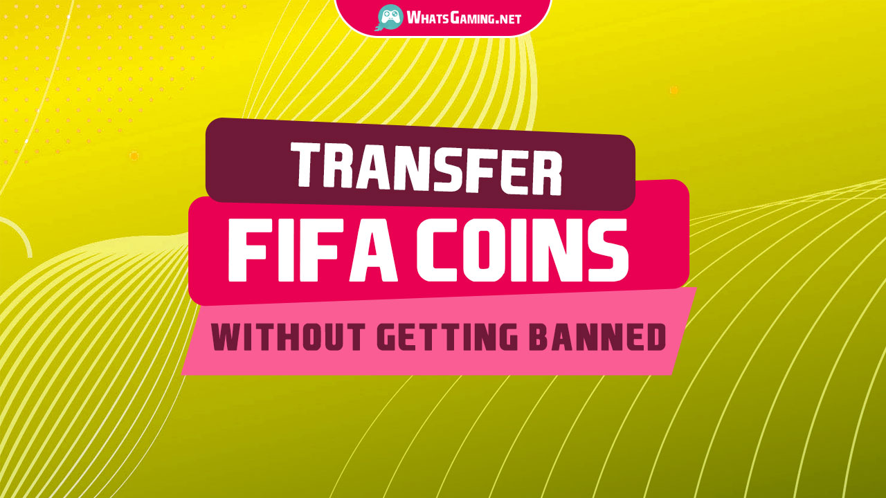 How to transfer coins on Fifa without Getting Banned
