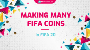 Making Many FIFA Coins in FIFA 20